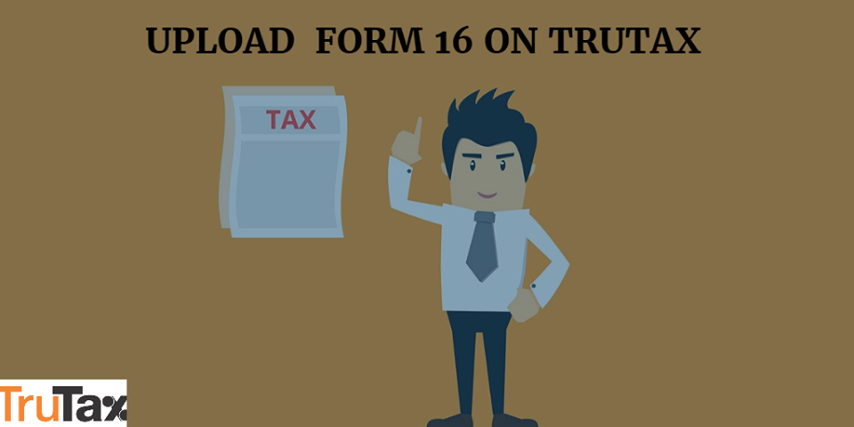 Upload form 16 on trutax